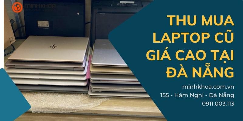 thu mua laptop cũ, laptop hỏng giá cao tại Đà Nẵng