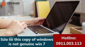 Sửa lỗi this copy of windows is not genuine win 7 build 7601